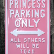 Funny Parking Sign - Free Photo - Princess Parking Only All Others will be toad